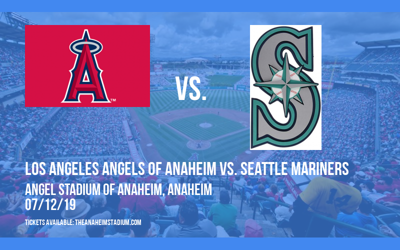 Los Angeles Angels of Anaheim vs. Seattle Mariners at Angel Stadium of Anaheim