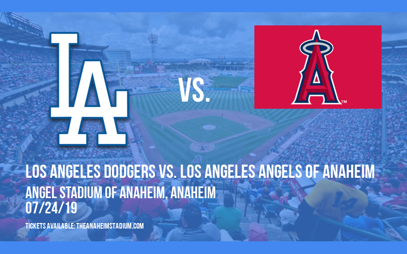 Los Angeles Dodgers vs. Los Angeles Angels of Anaheim at Angel Stadium of Anaheim