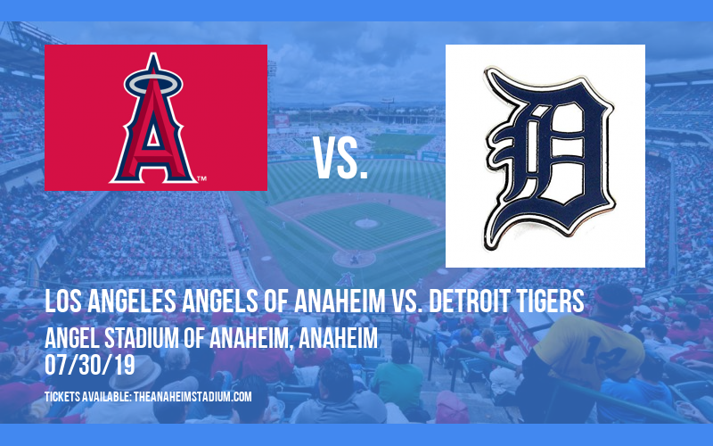 Los Angeles Angels of Anaheim vs. Detroit Tigers at Angel Stadium of Anaheim