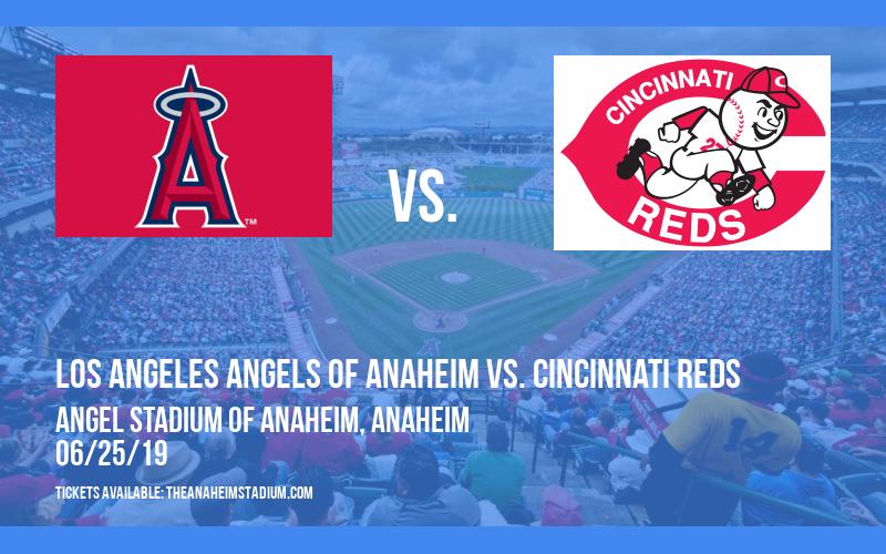 Los Angeles Angels of Anaheim vs. Cincinnati Reds at Angel Stadium of Anaheim