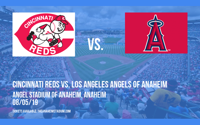 Cincinnati Reds vs. Los Angeles Angels of Anaheim at Angel Stadium of Anaheim