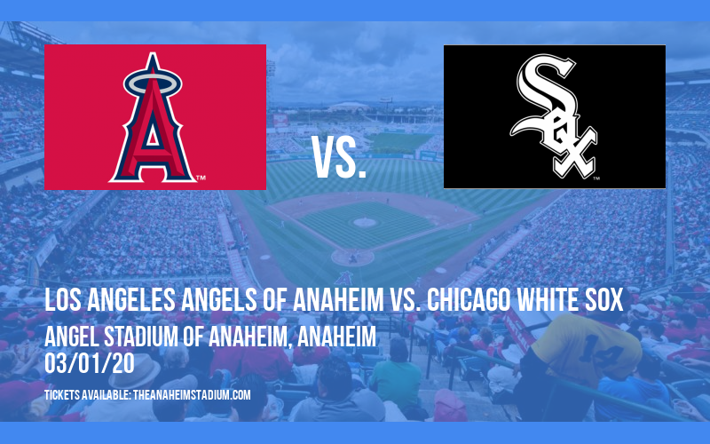 Spring Training: Los Angeles Angels of Anaheim vs. Chicago White Sox (Split Squad) at Angel Stadium of Anaheim