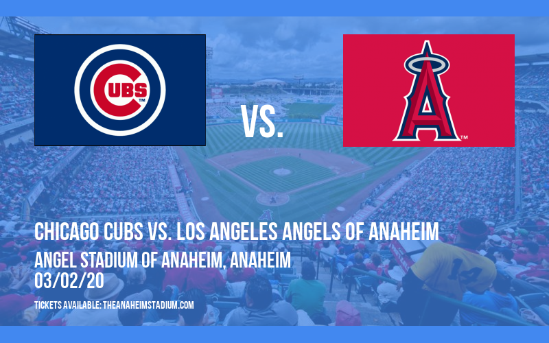 Spring Training: Chicago Cubs vs. Los Angeles Angels of Anaheim (Split Squad) at Angel Stadium of Anaheim