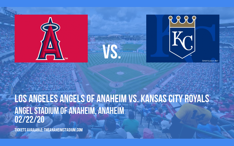 Spring Training: Los Angeles Angels of Anaheim vs. Kansas City Royals (Split Squad) at Angel Stadium of Anaheim