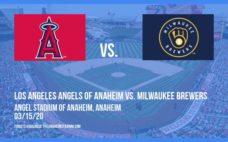 Spring Training: Los Angeles Angels of Anaheim vs. Milwaukee Brewers (Split Squad) at Angel Stadium of Anaheim