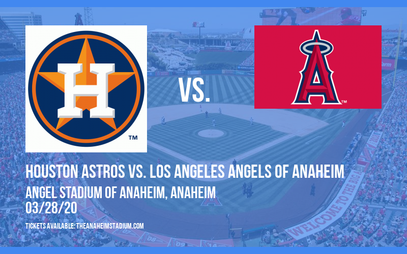 Houston Astros vs. Los Angeles Angels of Anaheim at Angel Stadium of Anaheim