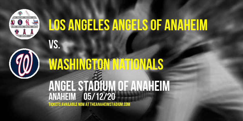 Los Angeles Angels of Anaheim vs. Washington Nationals [POSTPONED] at Angel Stadium of Anaheim