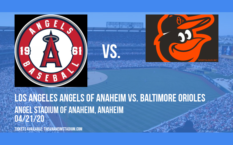 Los Angeles Angels of Anaheim vs. Baltimore Orioles [CANCELLED] at Angel Stadium of Anaheim