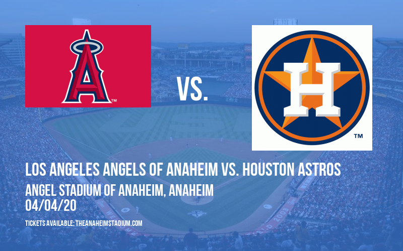 Los Angeles Angels of Anaheim vs. Houston Astros [CANCELLED] at Angel Stadium of Anaheim