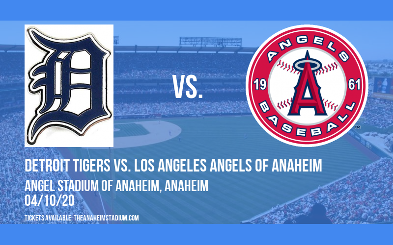 Detroit Tigers vs. Los Angeles Angels of Anaheim [CANCELLED] at Angel Stadium of Anaheim