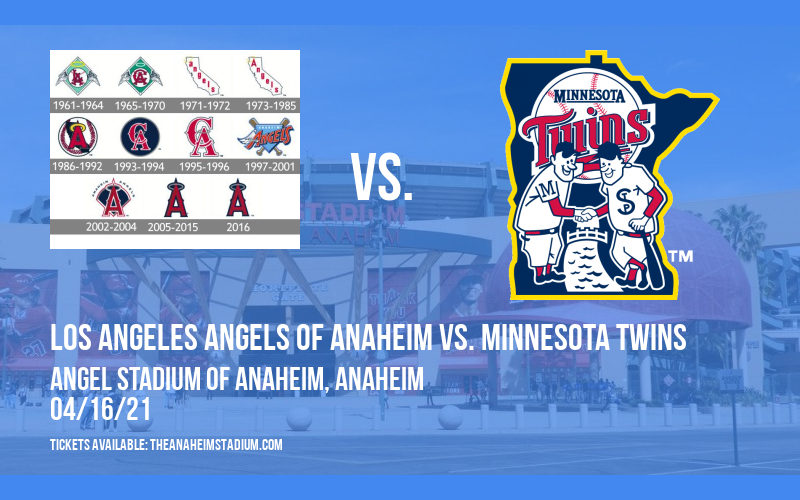 Los Angeles Angels of Anaheim vs. Minnesota Twins at Angel Stadium of Anaheim