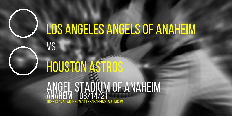 Los Angeles Angels of Anaheim vs. Houston Astros at Angel Stadium of Anaheim