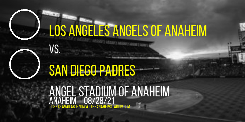 Los Angeles Angels of Anaheim vs. San Diego Padres at Angel Stadium of Anaheim