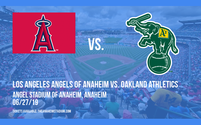 Los Angeles Angels of Anaheim vs. Oakland Athletics at Angel Stadium of Anaheim