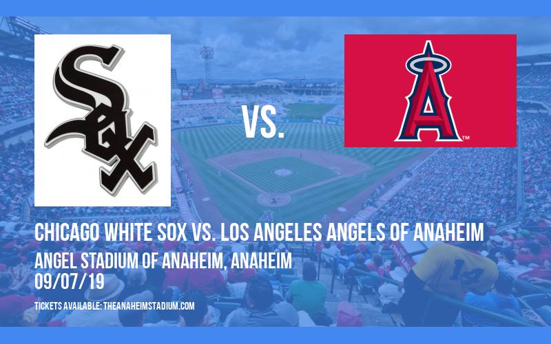 Chicago White Sox vs. Los Angeles Angels of Anaheim at Angel Stadium of Anaheim