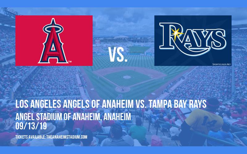 Los Angeles Angels of Anaheim vs. Tampa Bay Rays at Angel Stadium of Anaheim