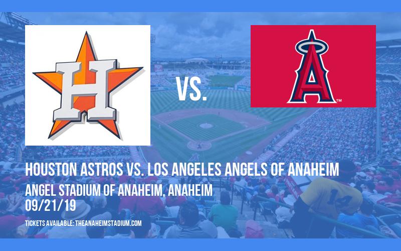 Houston Astros vs. Los Angeles Angels of Anaheim at Angel Stadium of Anaheim