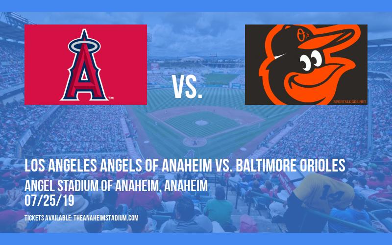 Los Angeles Angels of Anaheim vs. Baltimore Orioles at Angel Stadium of Anaheim