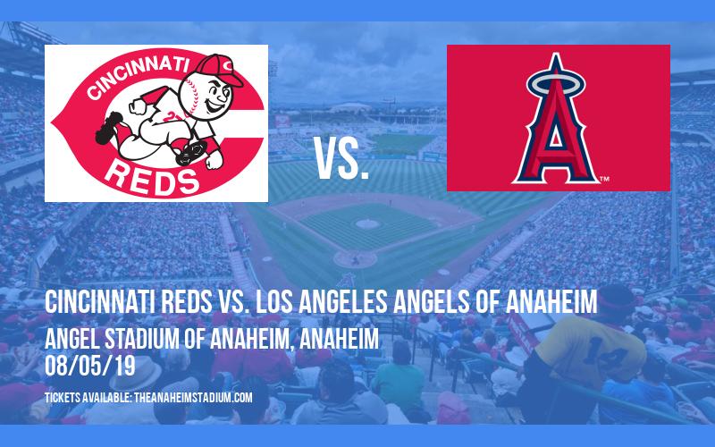 Cincinnati Reds vs. Los Angeles Angels of Anaheim at Angel Stadium of Anaheim