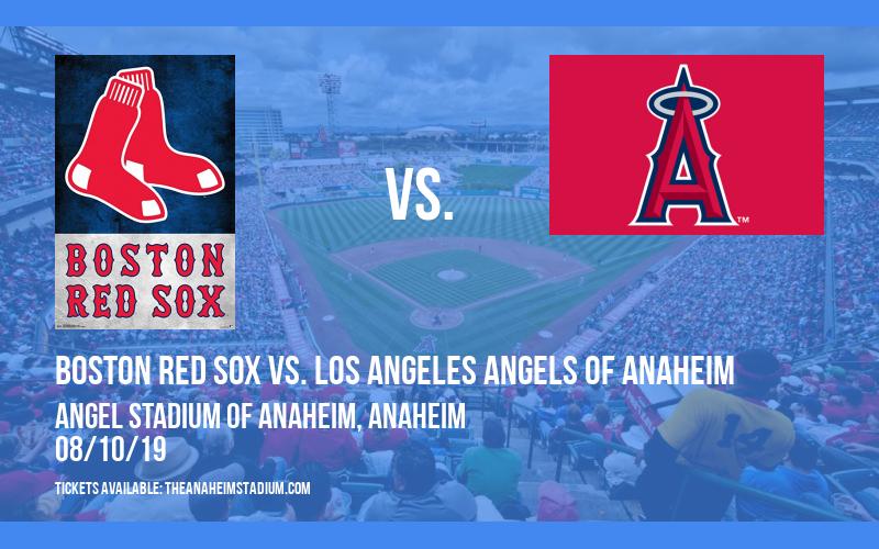 Boston Red Sox vs. Los Angeles Angels of Anaheim at Angel Stadium of Anaheim