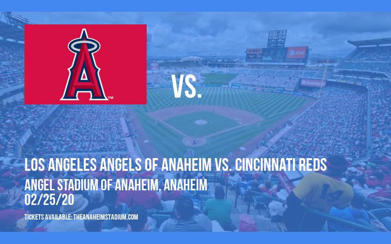Spring Training: Los Angeles Angels of Anaheim vs. Cincinnati Reds at Angel Stadium of Anaheim