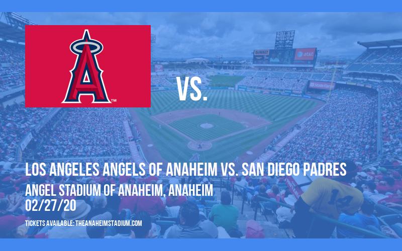 Spring Training: Los Angeles Angels of Anaheim vs. San Diego Padres at Angel Stadium of Anaheim