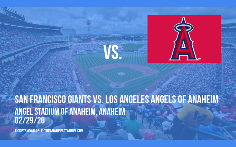 Spring Training: San Francisco Giants vs. Los Angeles Angels of Anaheim at Angel Stadium of Anaheim