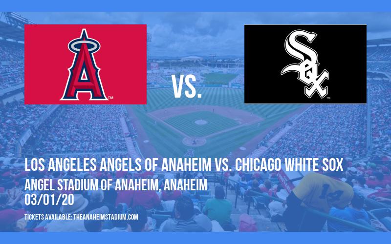 Spring Training: Los Angeles Angels of Anaheim vs. Chicago White Sox (Split Squad) at Angel Stadium of Anaheim