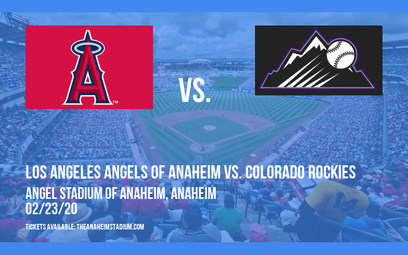 Spring Training: Los Angeles Angels of Anaheim vs. Colorado Rockies at Angel Stadium of Anaheim