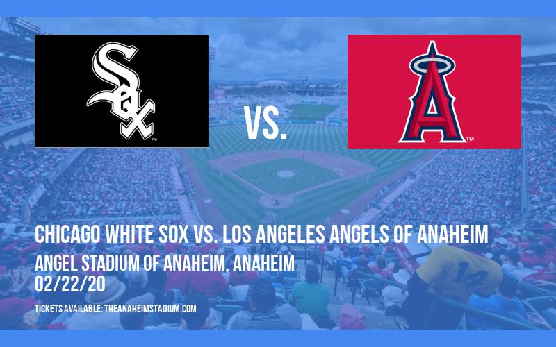 Spring Training: Chicago White Sox vs. Los Angeles Angels of Anaheim (Split Squad) at Angel Stadium of Anaheim