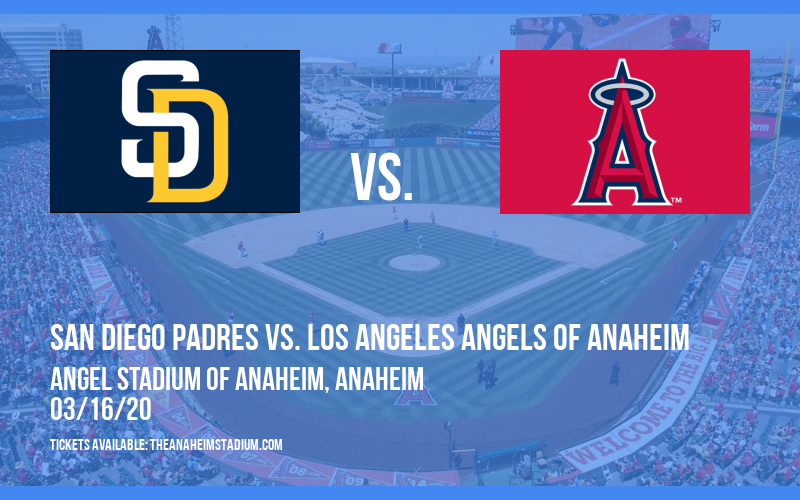 Spring Training: San Diego Padres vs. Los Angeles Angels of Anaheim at Angel Stadium of Anaheim