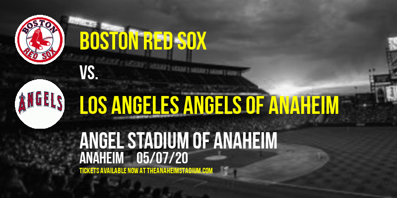 Boston Red Sox vs. Los Angeles Angels of Anaheim at Angel Stadium of Anaheim