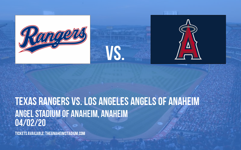 Texas Rangers vs. Los Angeles Angels of Anaheim [CANCELLED] at Angel Stadium of Anaheim