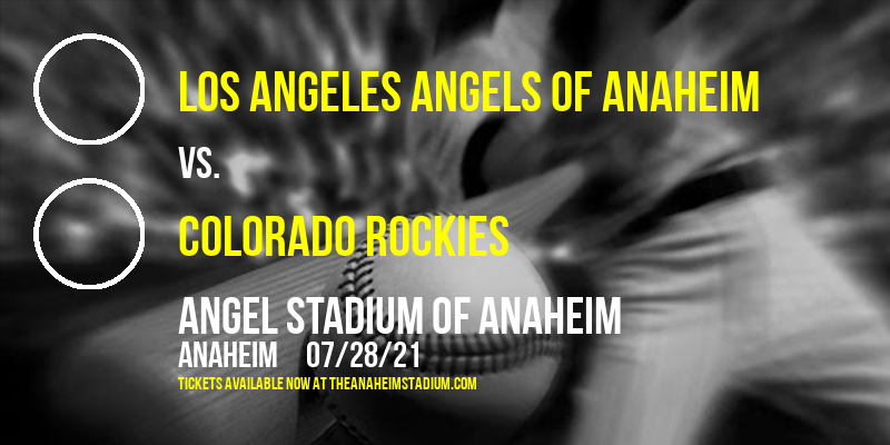 Los Angeles Angels Of Anaheim vs. Colorado Rockies at Angel Stadium of Anaheim