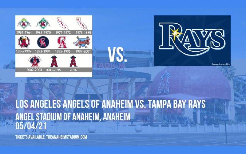 Los Angeles Angels of Anaheim vs. Tampa Bay Rays [CANCELLED] at Angel Stadium of Anaheim