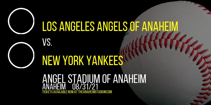 Los Angeles Angels of Anaheim vs. New York Yankees at Angel Stadium of Anaheim
