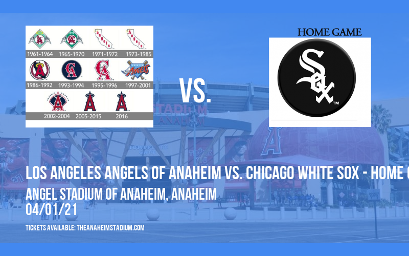 Los Angeles Angels of Anaheim vs. Chicago White Sox - Home Opener [CANCELLED] at Angel Stadium of Anaheim