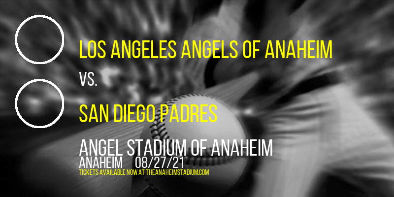 Los Angeles Angels of Anaheim vs. San Diego Padres at Angel Stadium of Anaheim