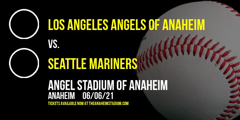Los Angeles Angels of Anaheim vs. Seattle Mariners at Angel Stadium of Anaheim