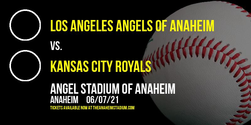 Los Angeles Angels of Anaheim vs. Kansas City Royals at Angel Stadium of Anaheim