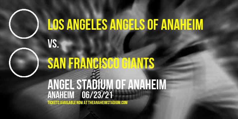 Los Angeles Angels Of Anaheim vs. San Francisco Giants at Angel Stadium of Anaheim
